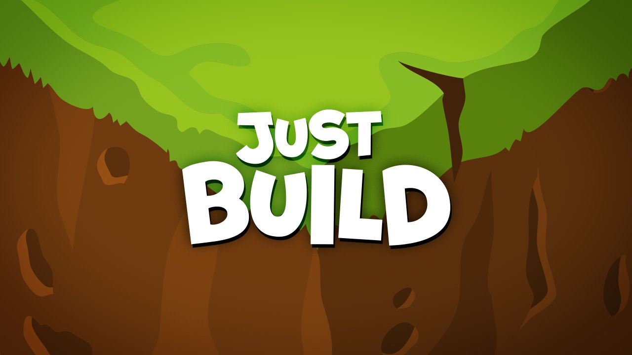 New Game: Just Build